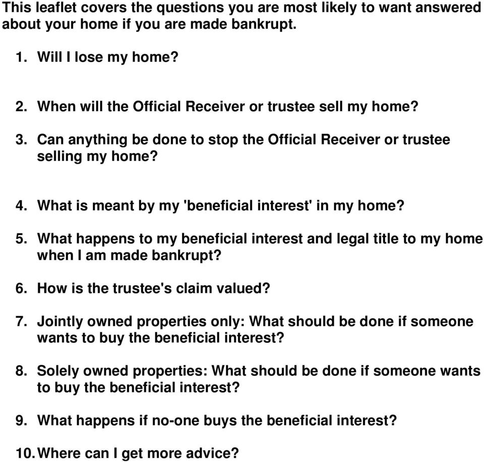 What is meant by my 'beneficial interest' in my home? 5. What happens to my beneficial interest and legal title to my home when I am made bankrupt? 6. How is the trustee's claim valued? 7.