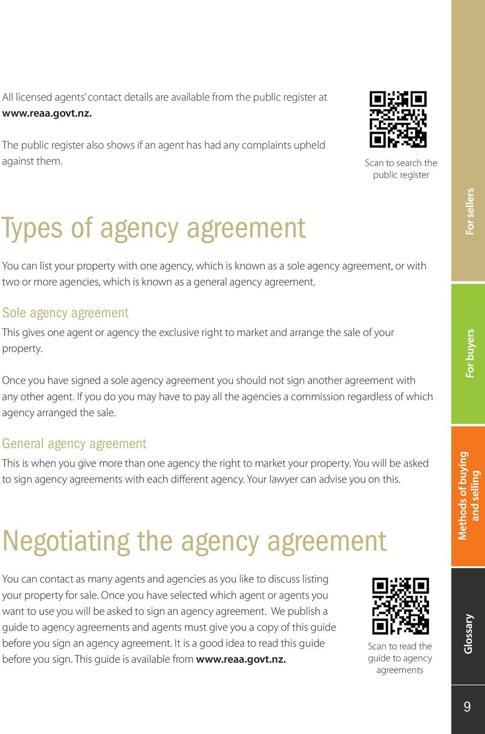 general agency agreement. Sole agency agreement This gives one agent or agency the exclusive right to market and arrange the sale of your property.