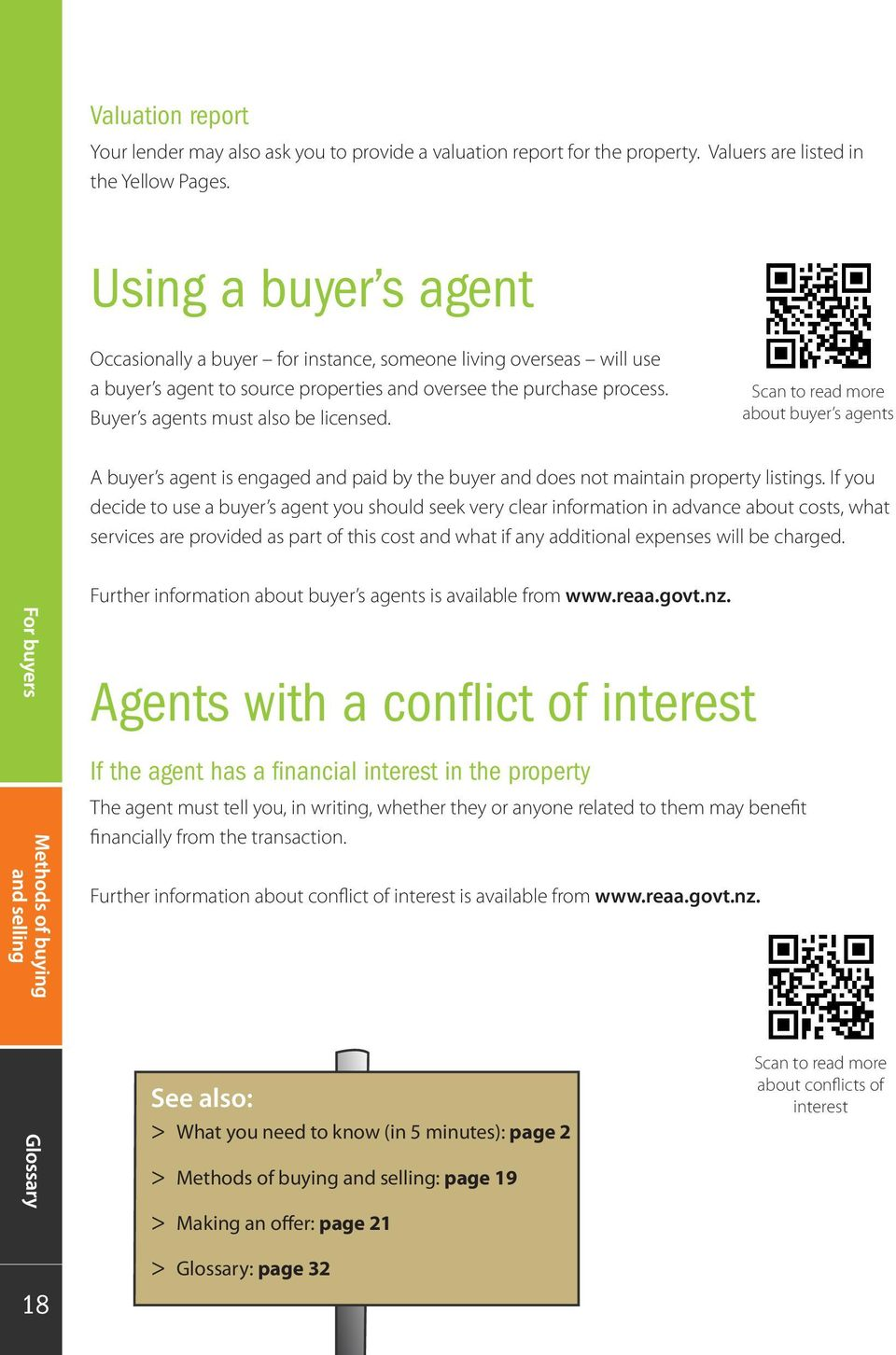 Scan to read more about buyer s agents A buyer s agent is engaged and paid by the buyer and does not maintain property listings.