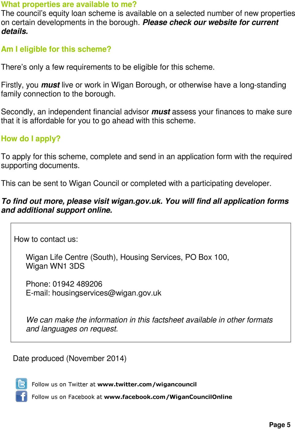 Firstly, you must live or work in Wigan Borough, or otherwise have a long-standing family connection to the borough.