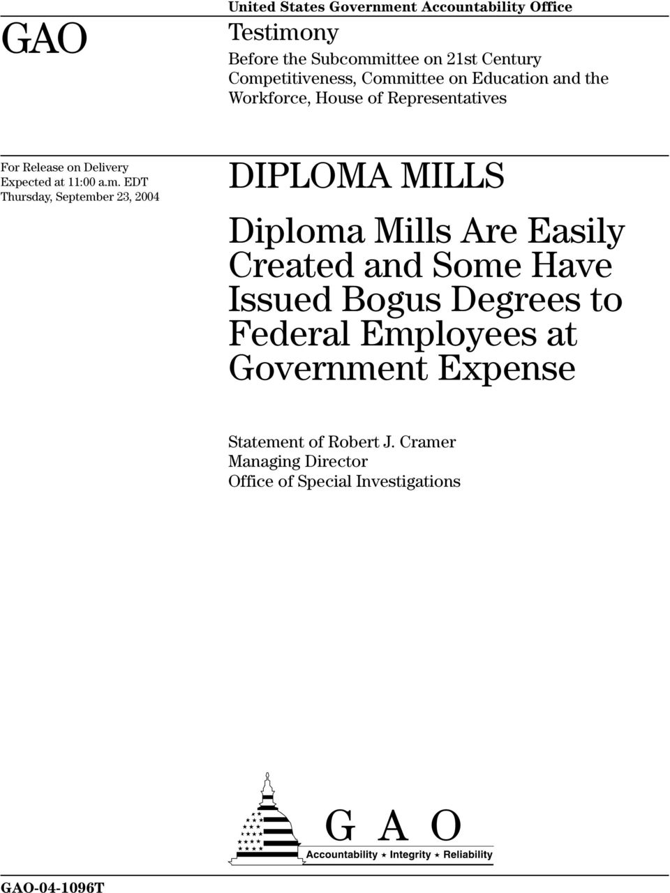 Thursday, September 23, 2004 DIPLOMA MILLS Diploma Mills Are Easily Created and Some Have Issued Bogus Degrees to