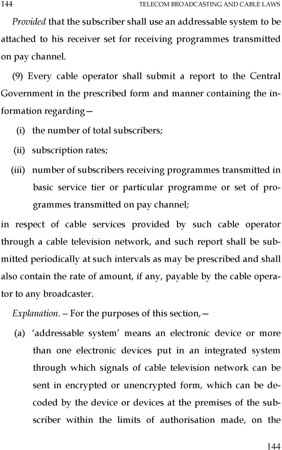 rates; (iii) number of subscribers receiving programmes transmitted in basic service tier or particular programme or set of programmes transmitted on pay channel; in respect of cable services