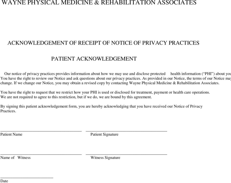 As provided in our Notice, the terms of our Notice may change. If we change our Notice, you may obtain a revised copy by contacting Wayne Physical Medicine & Rehabilitation Associates.