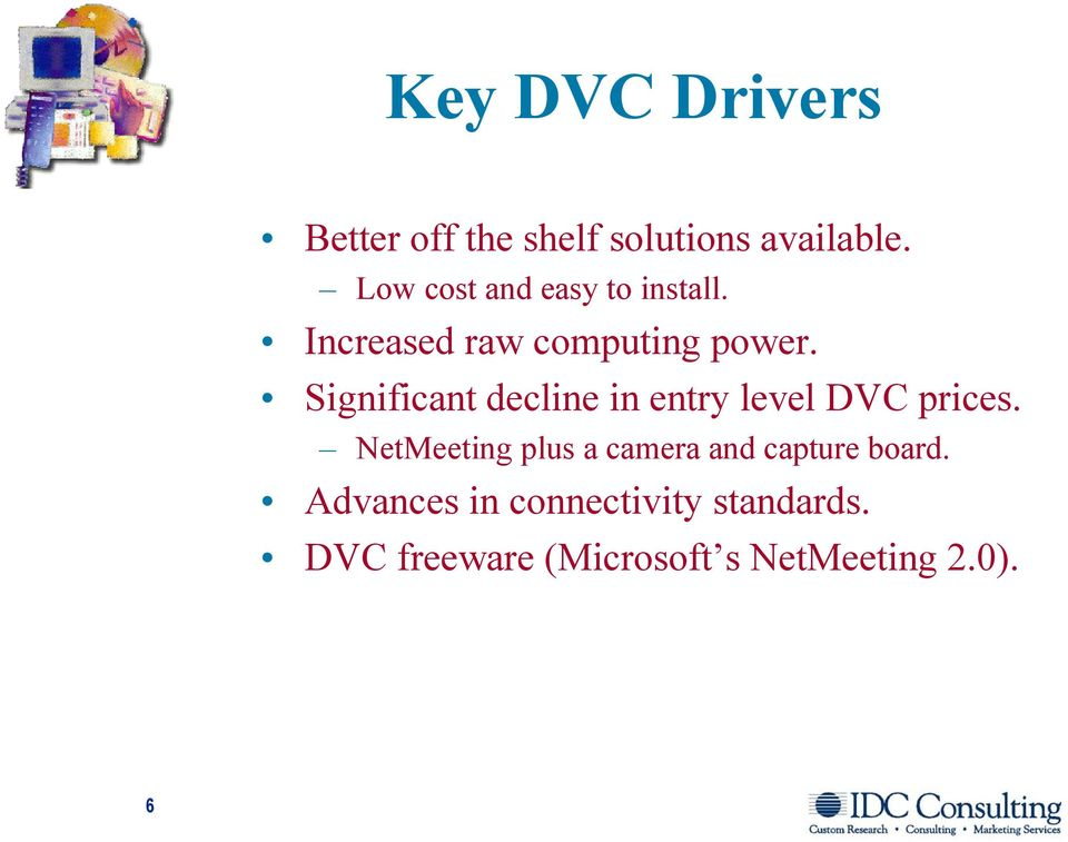 Significant decline in entry level DVC prices.
