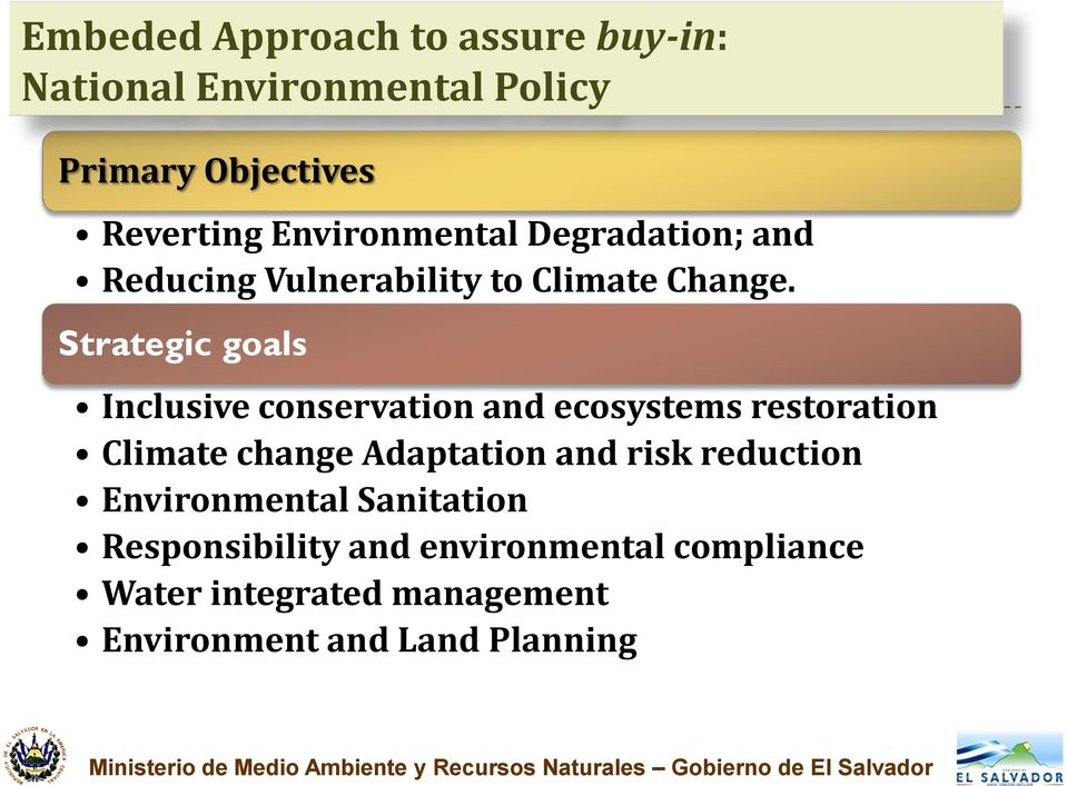 Strategic goals Inclusive conservation and ecosystems restoration Climate change Adaptation and risk reduction