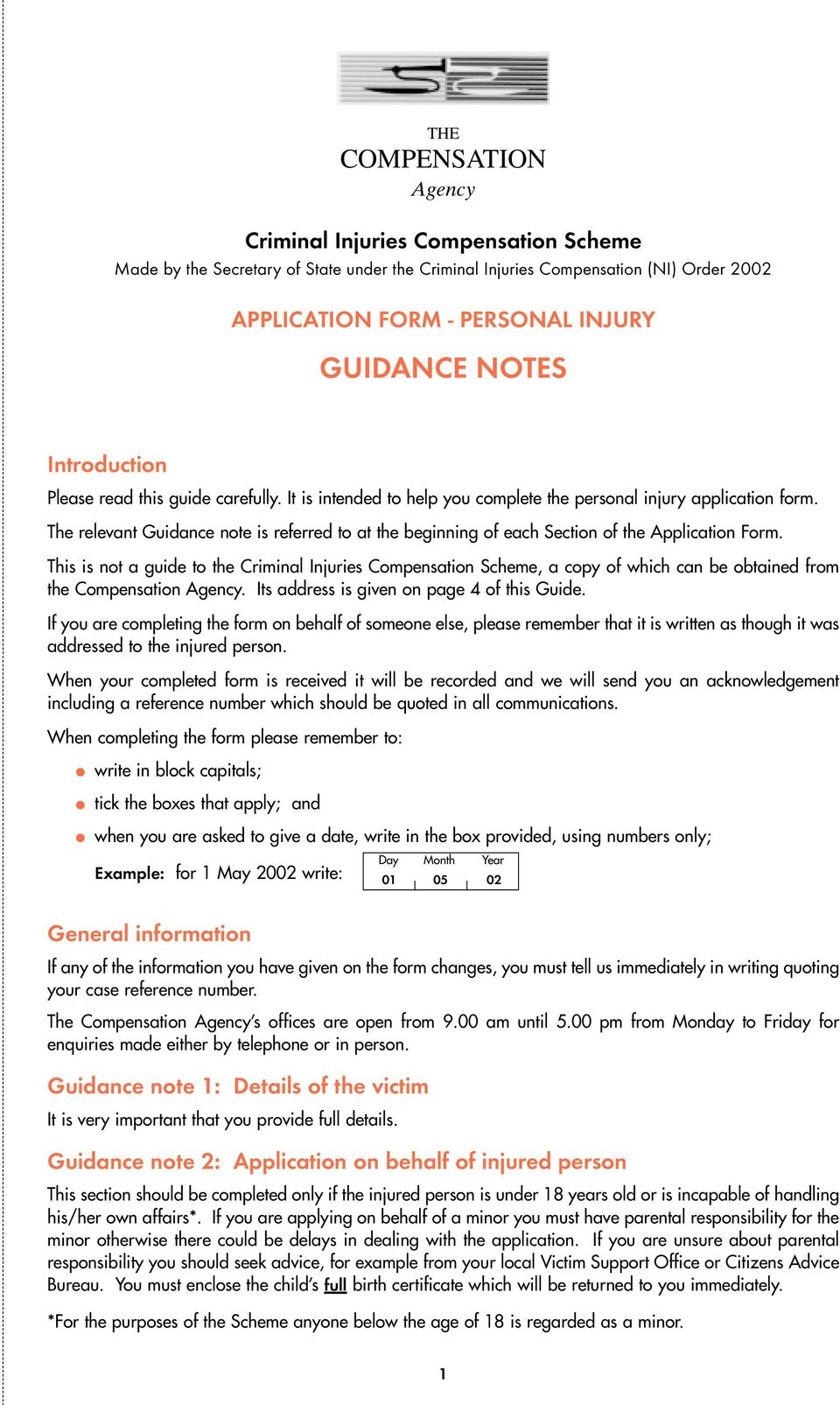 The relevant Guidance note is referred to at the beginning of each Section of the Application Form.