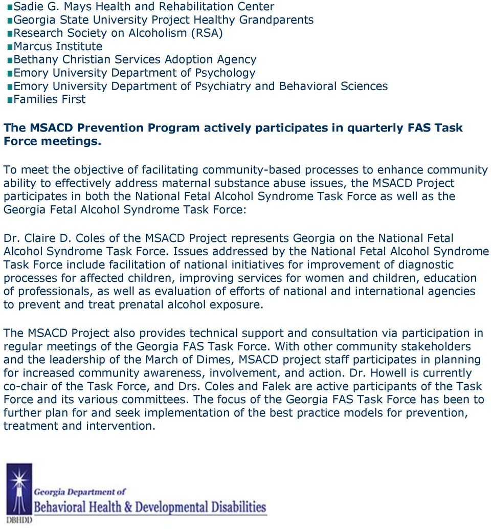 University Department of Psychology Emory University Department of Psychiatry and Behavioral Sciences Families First The MSACD Prevention Program actively participates in quarterly FAS Task Force