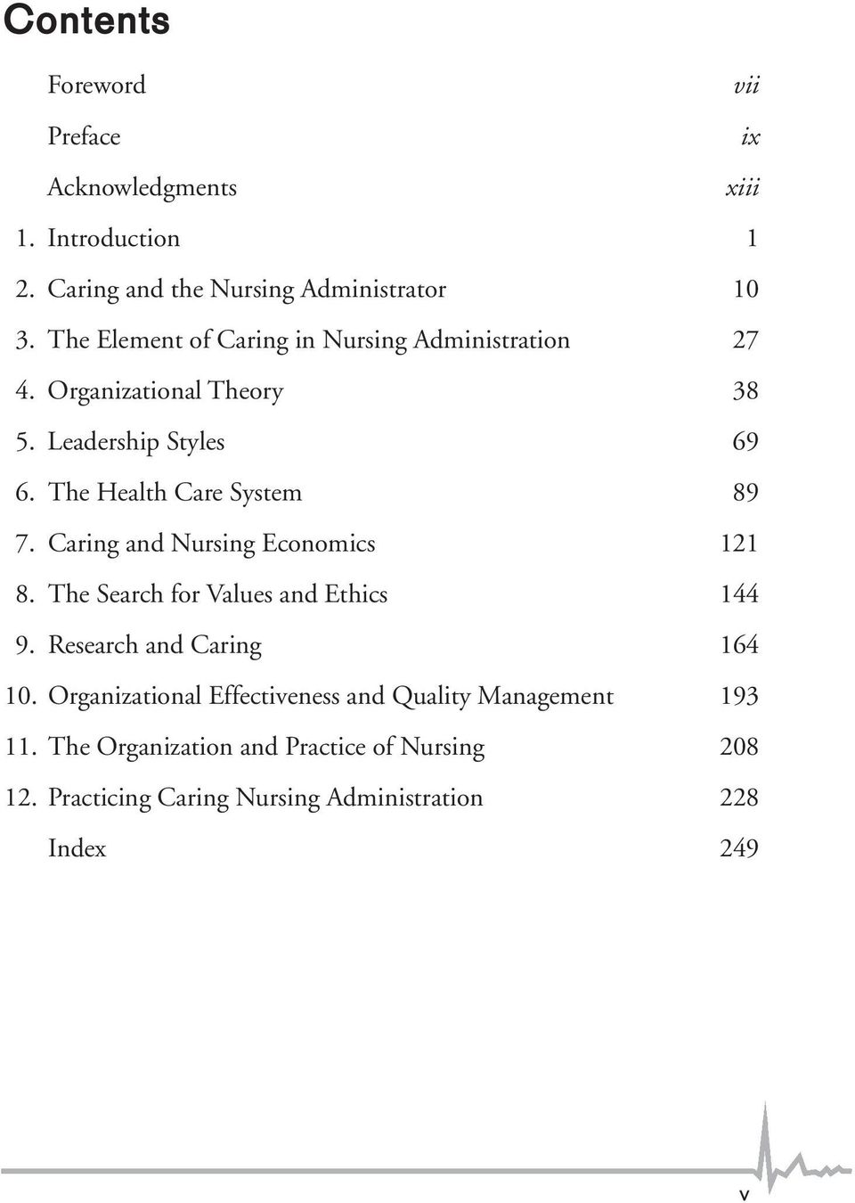 The Health Care System 89 7. Caring and Nursing Economics 121 8. The Search for Values and Ethics 144 9.