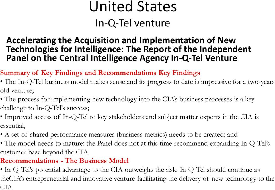 implementing new technology into the CIA s business processes is a key challenge to In-Q-Tel s success; Improved access of In-Q-Tel to key stakeholders and subject matter experts in the CIA is