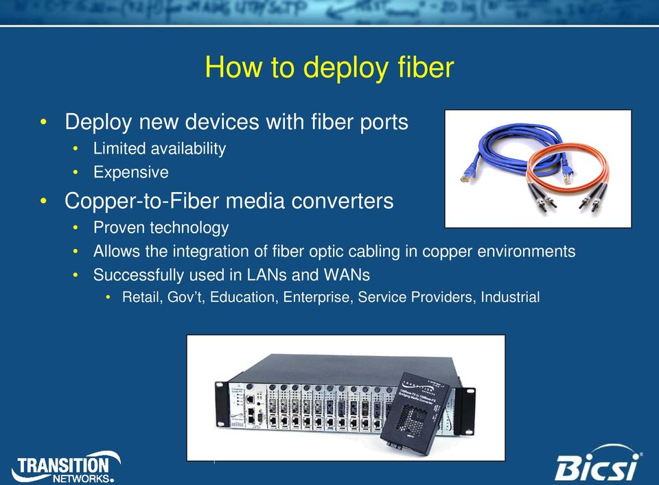 integration of fiber optic cabling in copper environments Successfully used