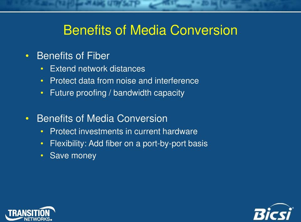 bandwidth capacity Benefits of Media Conversion Protect investments