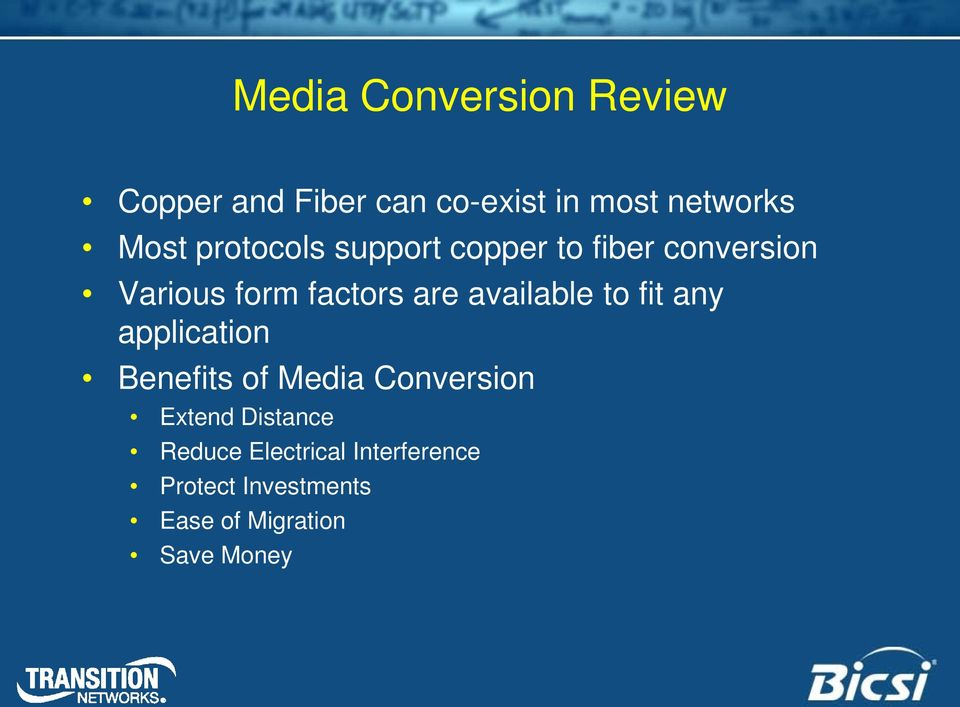 available to fit any application Benefits of Media Conversion Extend