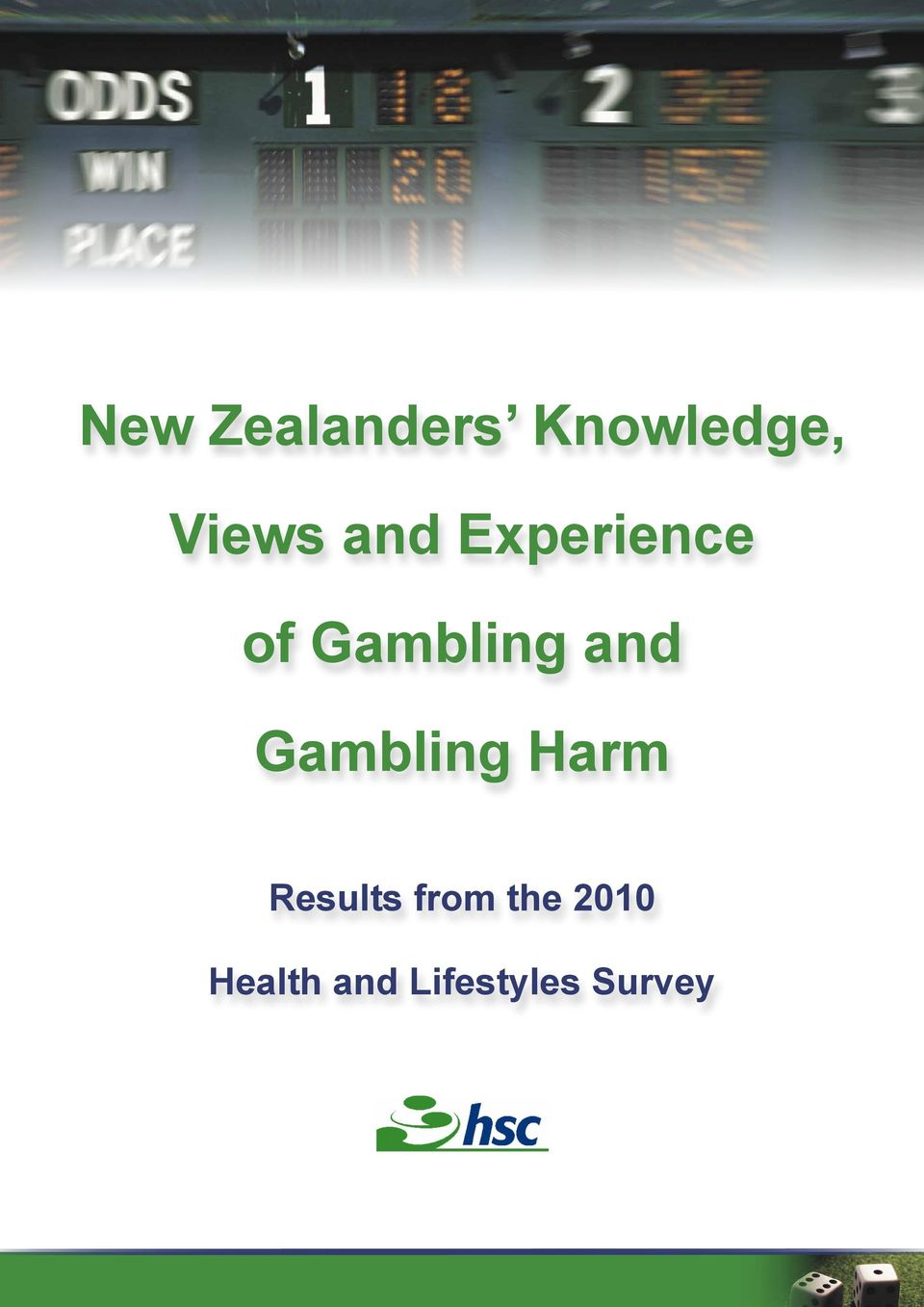 Gambling Harm Results from the