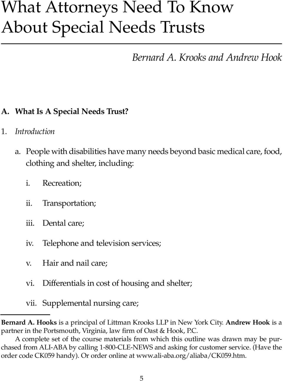 Transportation; Dental care; Telephone and television services; v. Hair and nail care; vi. Differentials in cost of housing and shelter; vii. Supplemental nursing care; Bernard A.