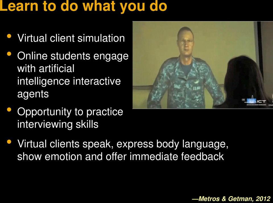 to practice interviewing skills Virtual clients speak, express body