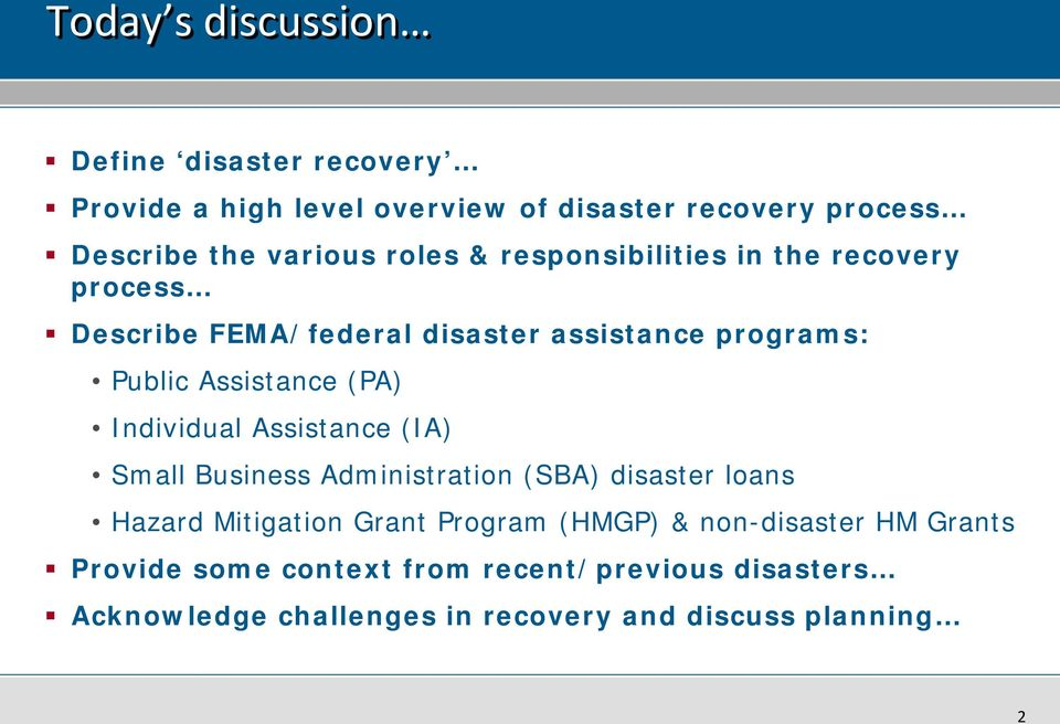 Individual Assistance (IA) Small Business Administration (SBA) disaster loans Hazard Mitigation Grant Program (HMGP) &