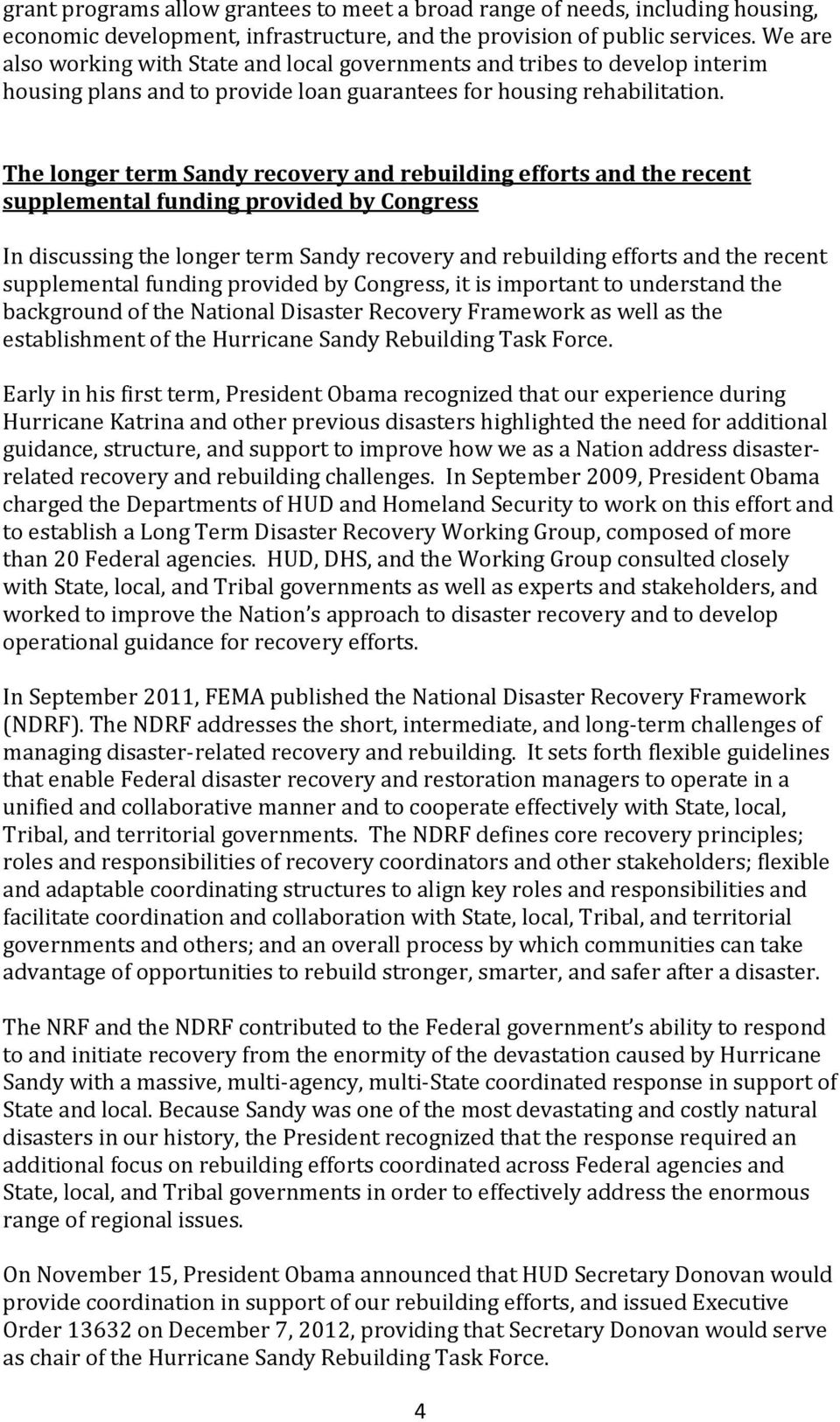 The longer term Sandy recovery and rebuilding efforts and the recent supplemental funding provided by Congress In discussing the longer term Sandy recovery and rebuilding efforts and the recent