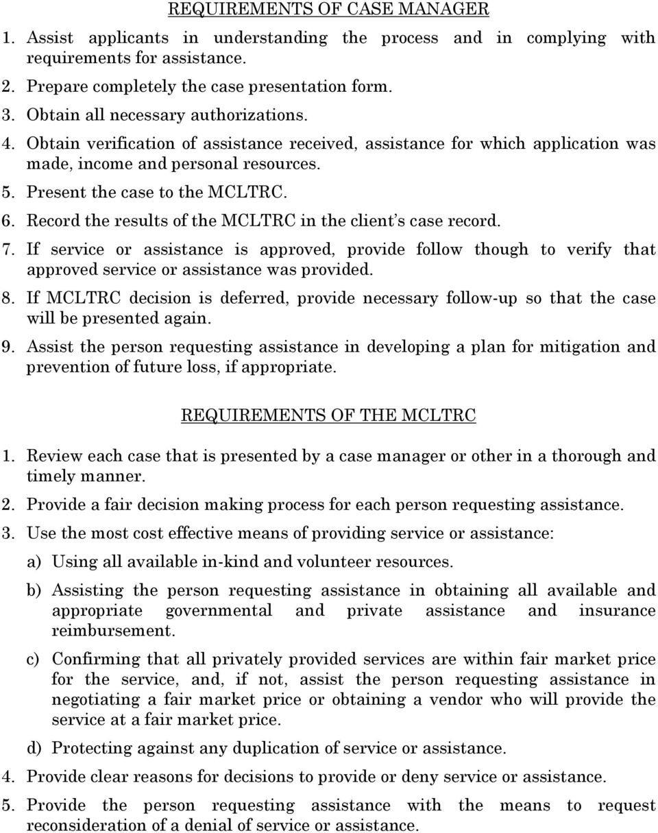 Record the results of the MCLTRC in the client s case record. 7. If service or assistance is approved, provide follow though to verify that approved service or assistance was provided. 8.