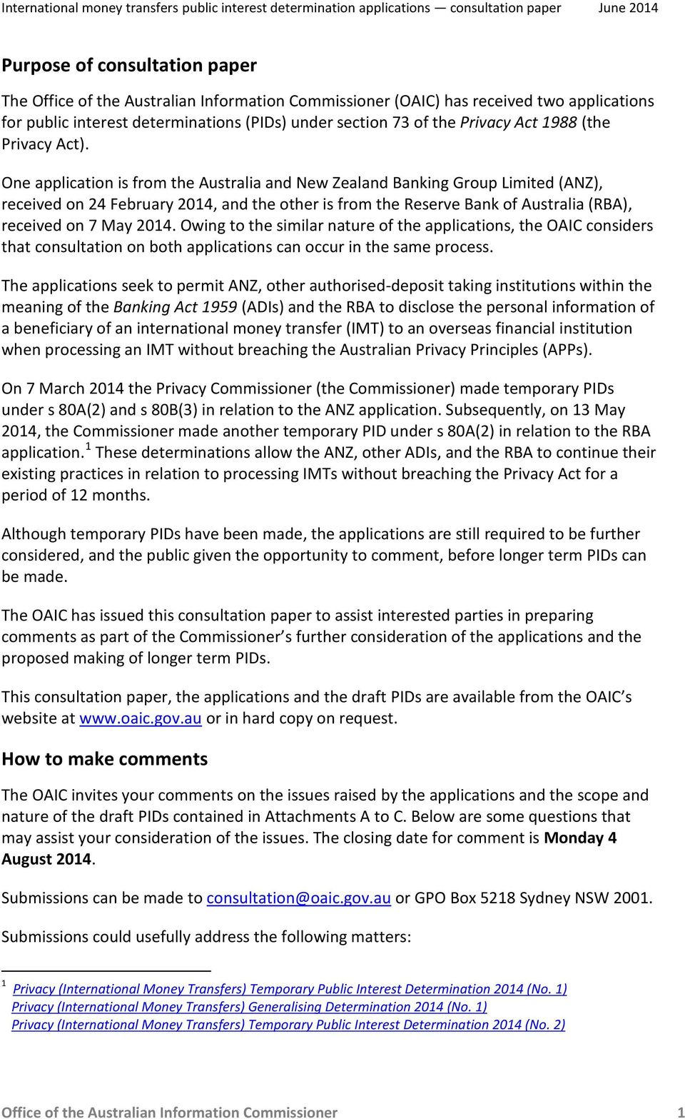 One application is from the Australia and New Zealand Banking Group Limited (ANZ), received on 24 February 2014, and the other is from the Reserve Bank of Australia (RBA), received on 7 May 2014.