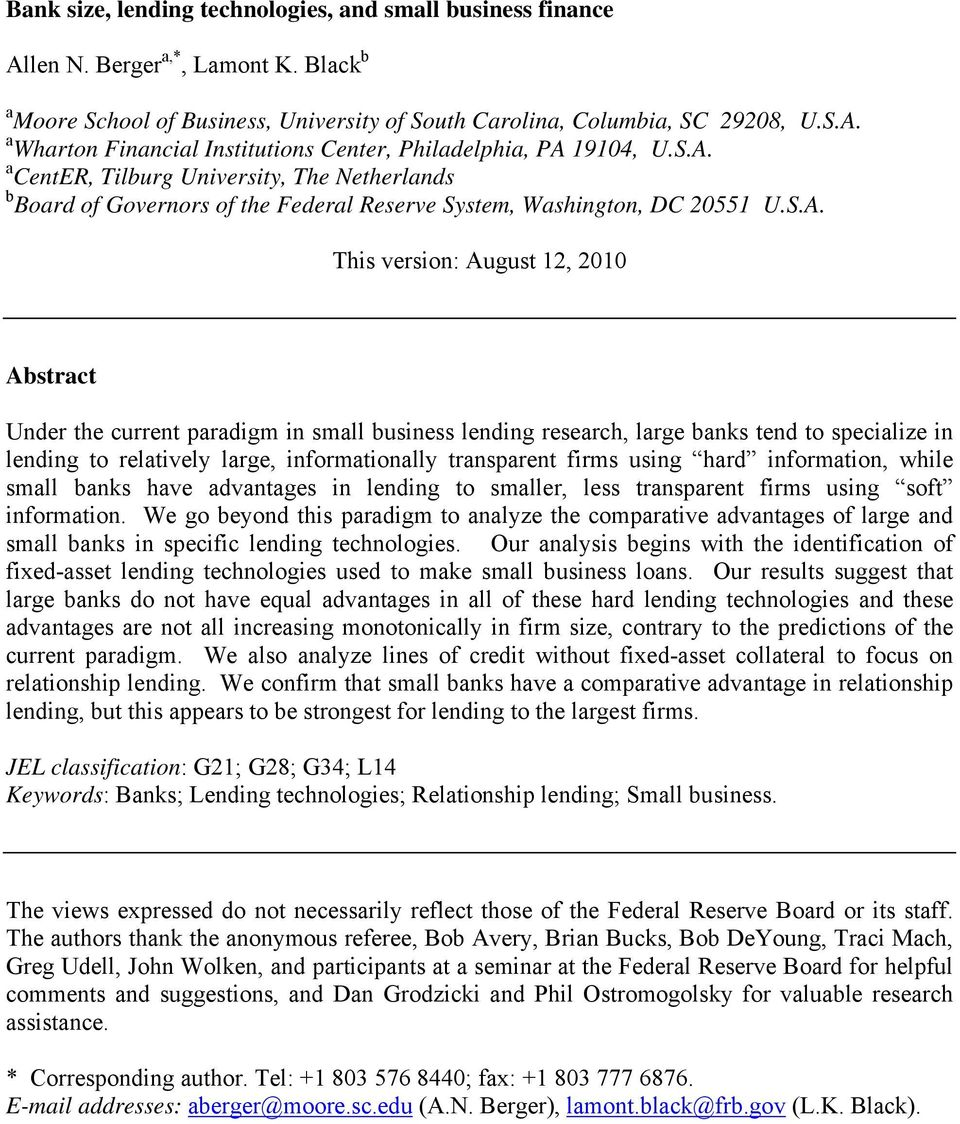 small business lending research, large banks tend to specialize in lending to relatively large, informationally transparent firms using hard information, while small banks have advantages in lending