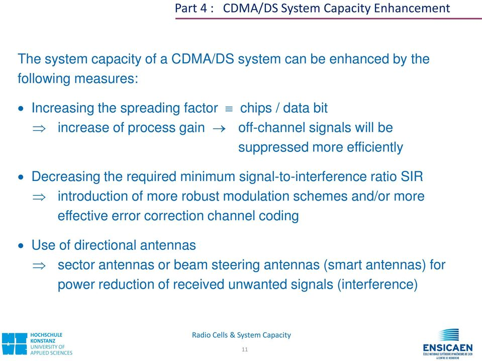 minimum signal-to-interference ratio SIR introduction of more robust modulation schemes and/or more effective error correction channel coding