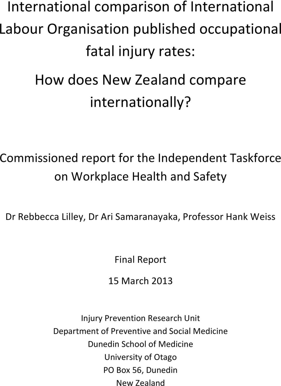 Commissioned report for the Independent Taskforce on Workplace Health and Safety Dr Rebbecca Lilley, Dr Ari