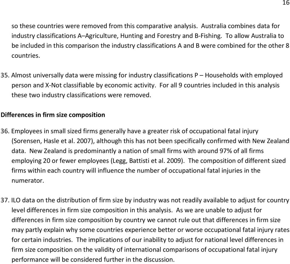 Almost universally data were missing for industry classifications P Households with employed person and X-Not classifiable by economic activity.