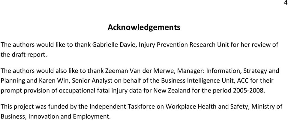 behalf of the Business Intelligence Unit, ACC for their prompt provision of occupational fatal injury data for New Zealand for the period