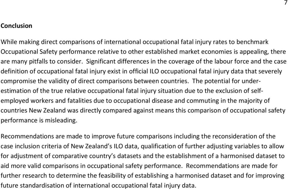 Significant differences in the coverage of the labour force and the case definition of occupational fatal injury exist in official ILO occupational fatal injury data that severely compromise the