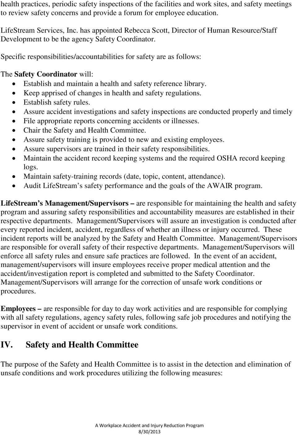Specific responsibilities/accountabilities for safety are as follows: The Safety Coordinator will: Establish and maintain a health and safety reference library.