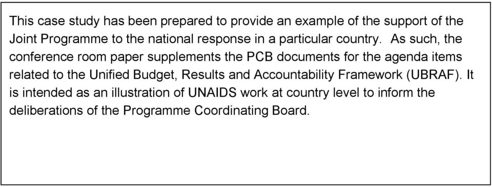 As such, the conference room paper supplements the PCB documents for the agenda items related to the Unified