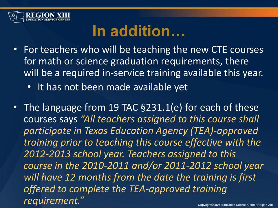 1(e) for each of these courses says All teachers assigned to this course shall participate in Texas Education Agency (TEA)-approved training prior to teaching