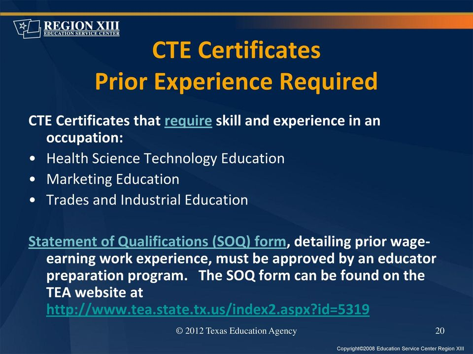 (SOQ) form, detailing prior wageearning work experience, must be approved by an educator preparation program.