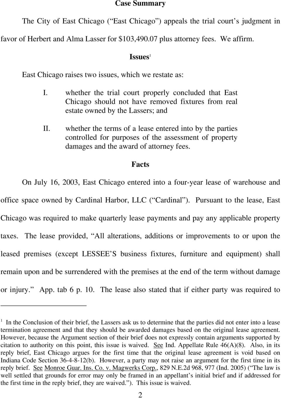 whether the trial court properly concluded that East Chicago should not have removed fixtures from real estate owned by the Lassers; and II.