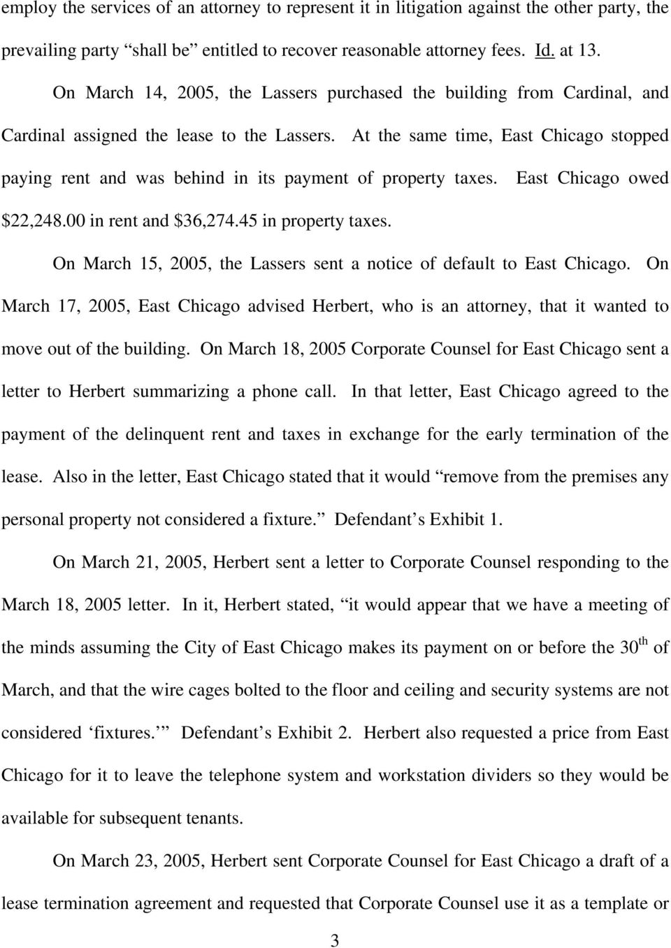 At the same time, East Chicago stopped paying rent and was behind in its payment of property taxes. East Chicago owed $22,248.00 in rent and $36,274.45 in property taxes.