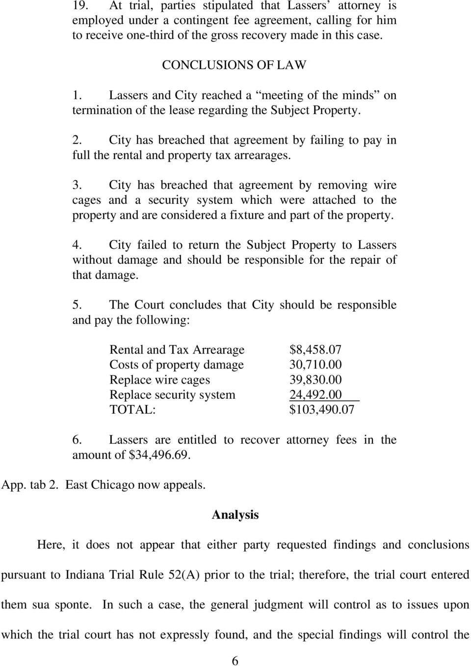 City has breached that agreement by failing to pay in full the rental and property tax arrearages. 3.