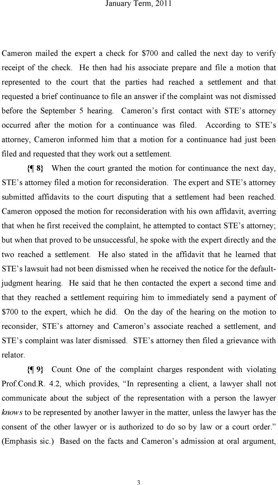 was not dismissed before the September 5 hearing. Cameron s first contact with STE s attorney occurred after the motion for a continuance was filed.