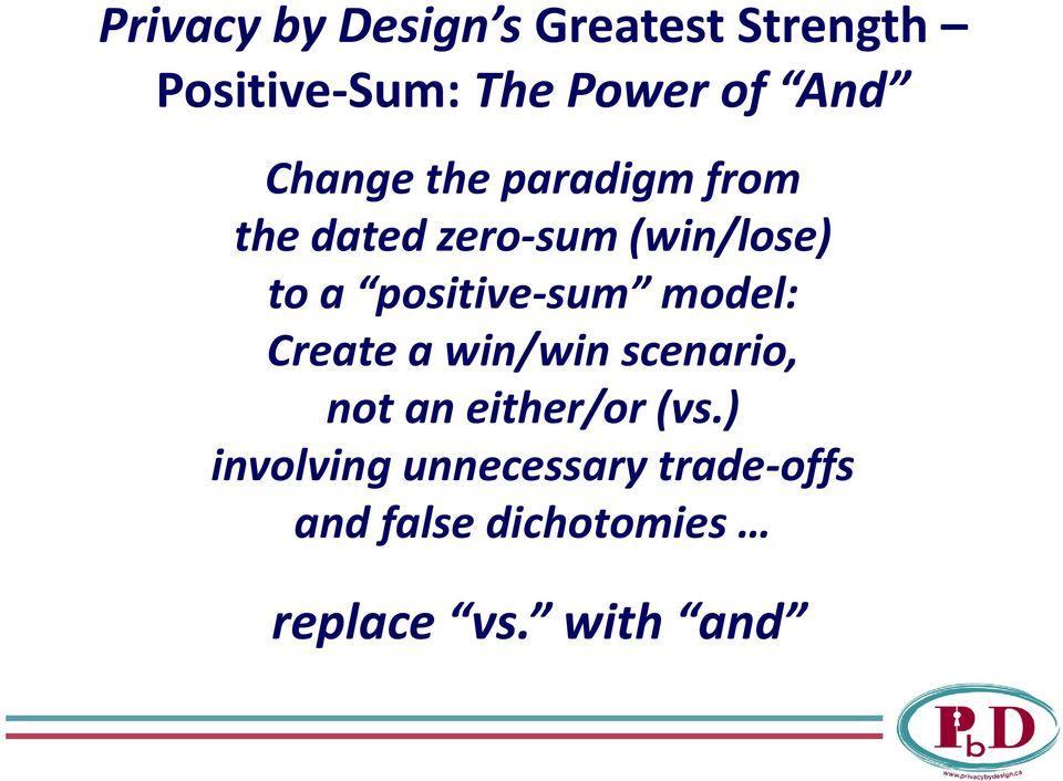 positive-sum model: Create a win/win scenario, not an either/or (vs.