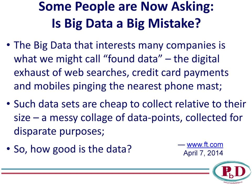 web searches, credit card payments and mobiles pinging the nearest phone mast; Such data sets are