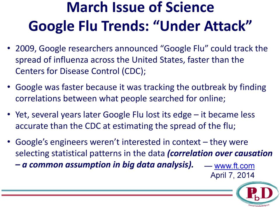online; Yet, several years later Google Flu lost its edge it became less accurate than the CDC at estimating the spread of the flu; Google s engineers weren t