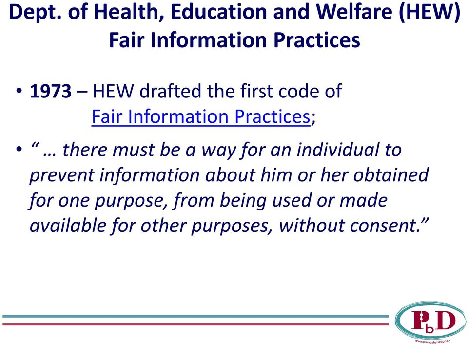 for an individual to prevent information about him or her obtained for one