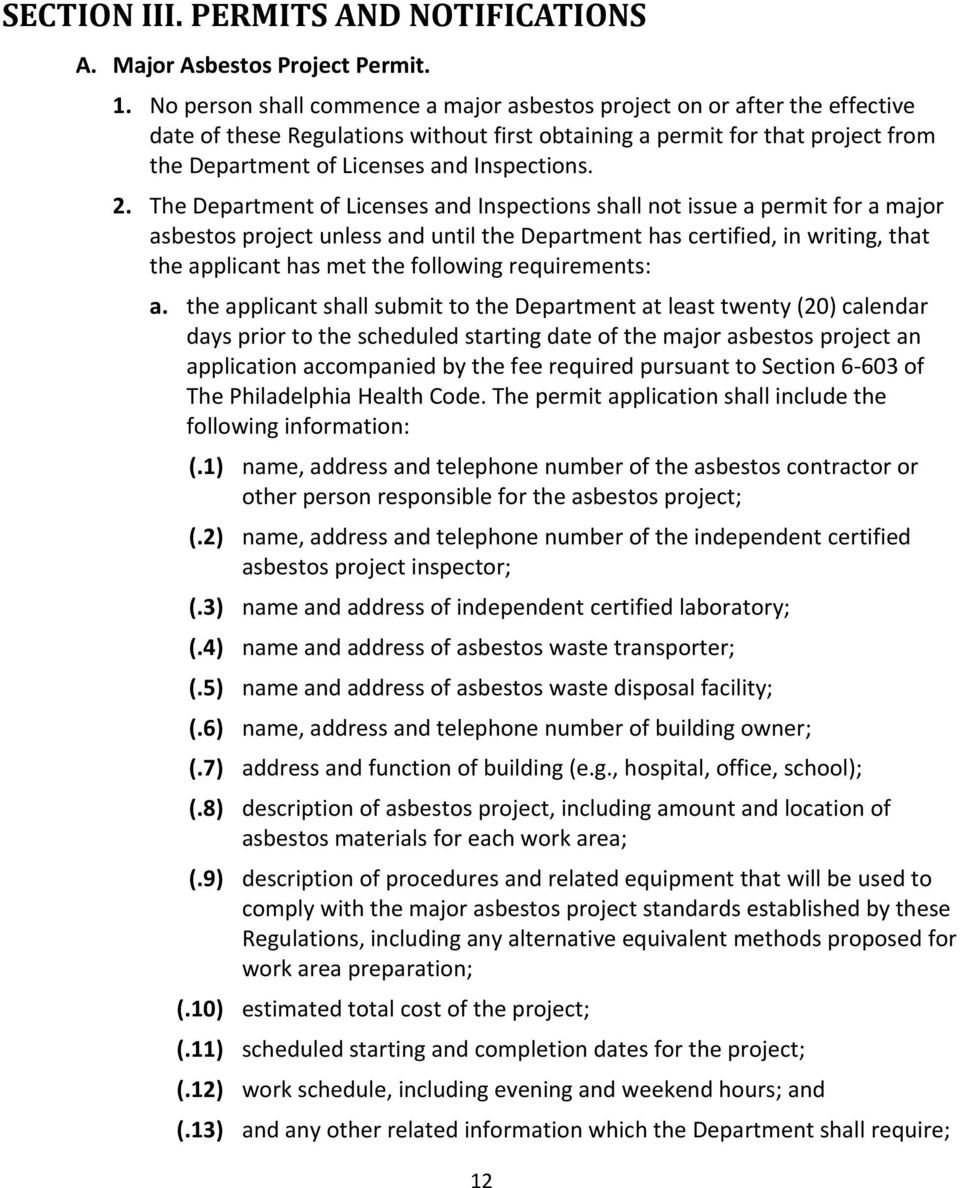 2. The Department of Licenses and Inspections shall not issue a permit for a major asbestos project unless and until the Department has certified, in writing, that the applicant has met the following
