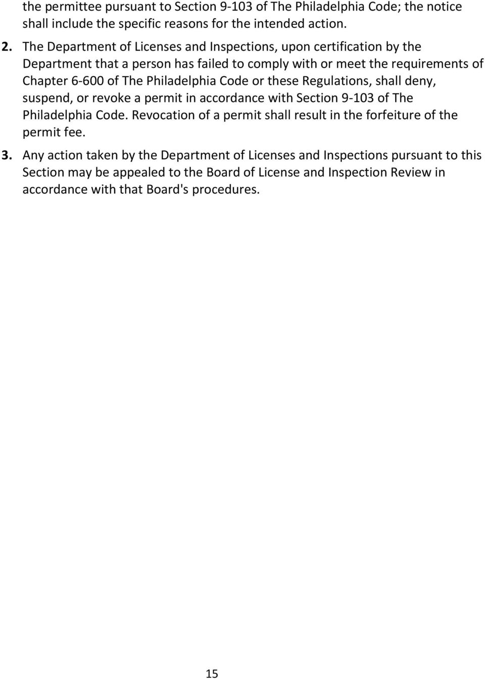 Philadelphia Code or these Regulations, shall deny, suspend, or revoke a permit in accordance with Section 9 103 of The Philadelphia Code.