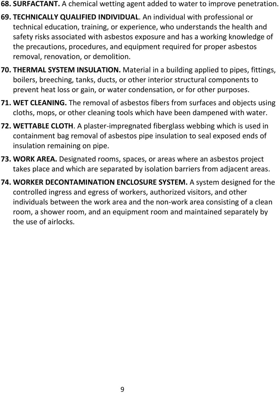 precautions, procedures, and equipment required for proper asbestos removal, renovation, or demolition. 70. THERMAL SYSTEM INSULATION.