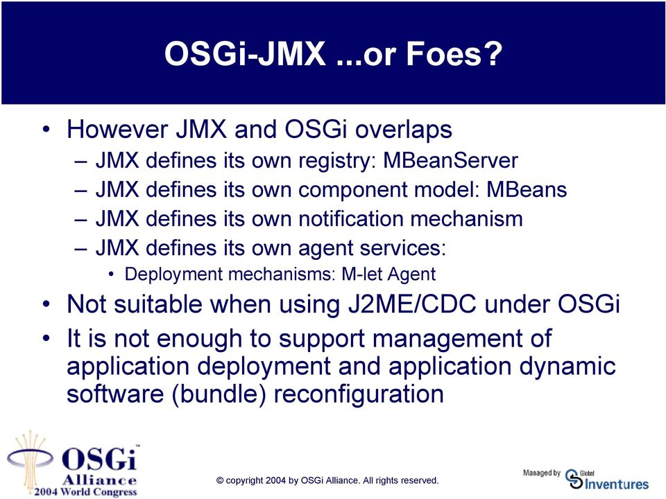 model: MBeans JMX defines its own notification mechanism JMX defines its own agent services: Deployment
