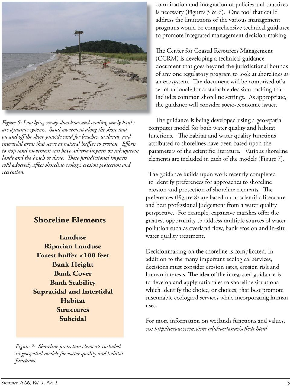 The Center for Coastal Resources Management (CCRM) is developing a technical guidance document that goes beyond the jurisdictional bounds of any one regulatory program to look at shorelines as an