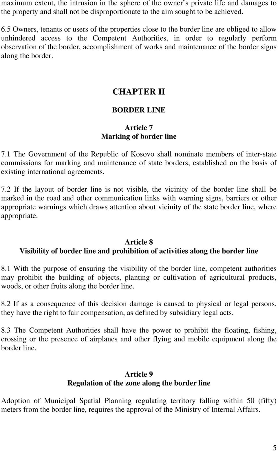 accomplishment of works and maintenance of the border signs along the border. CHAPTER II BORDER LINE Article 7 Marking of border line 7.