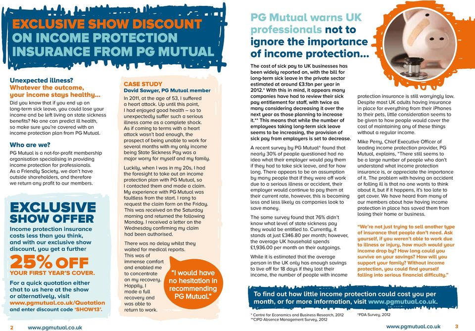 No one can predict ill health, so make sure you re covered with an income protection plan from PG Mutual. Who are we?