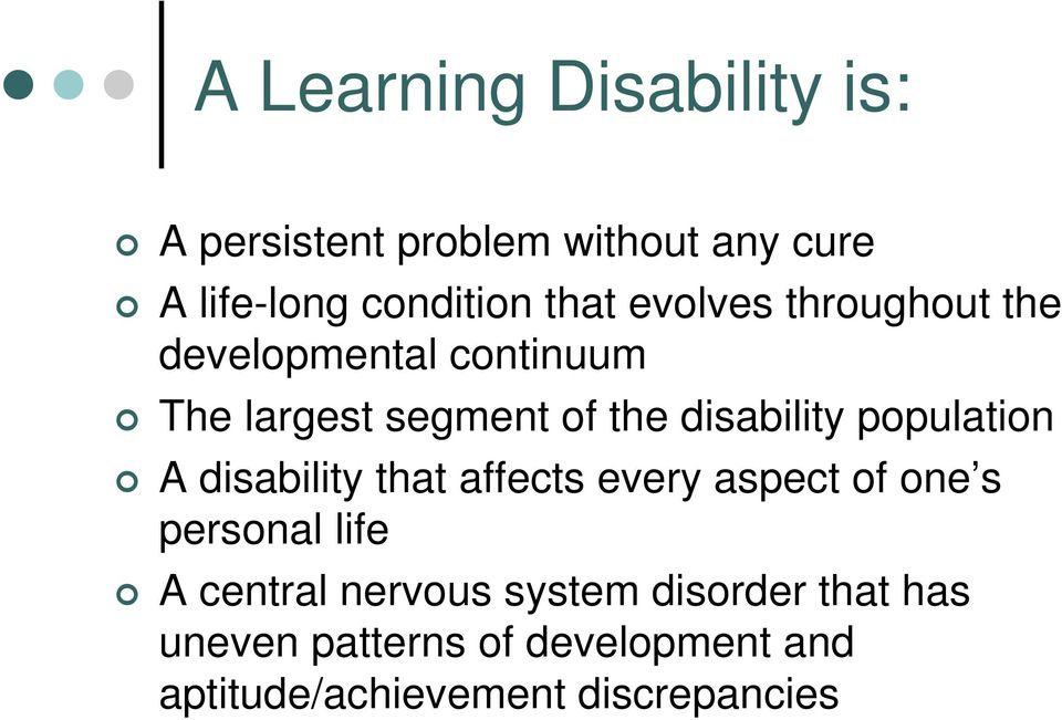 population A disability that affects every aspect of one s personal life A central nervous