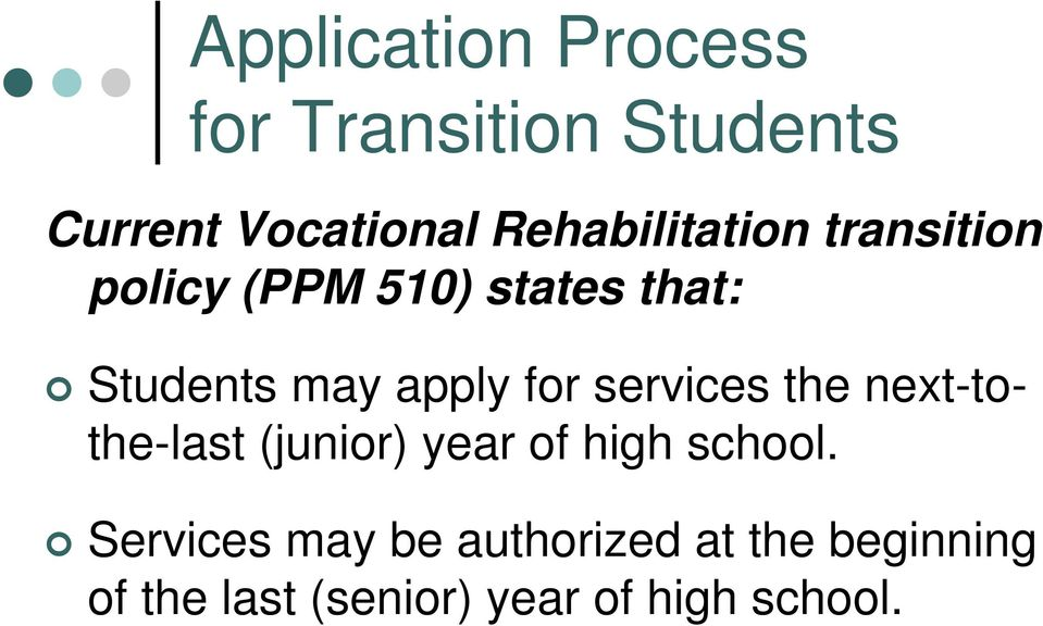 apply for services the next-tothe-last (junior) year of high school.